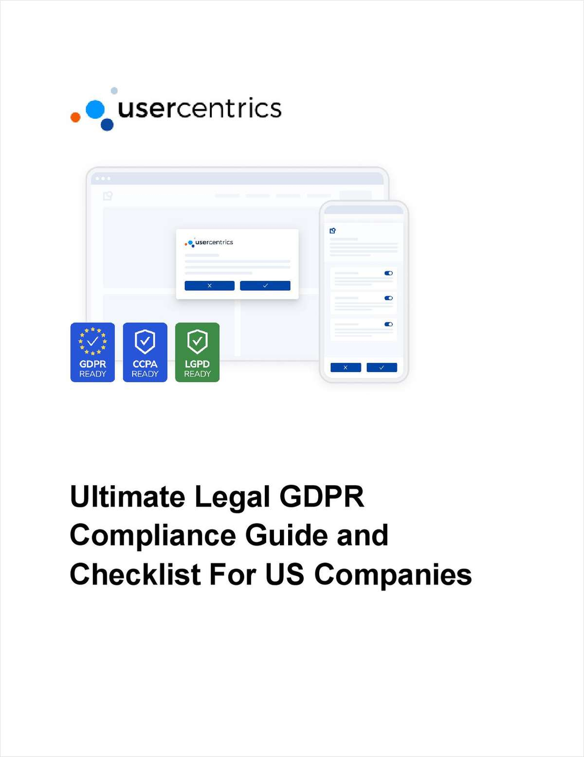 Any company that handles consumer data in regulated ways, and wants to do business in the EU, needs to take compliance seriously. Being GDPR-compliant also puts US companies ahead of the game in ensuring state-by-state compliance at home. Download this ultimate guide to ensure your company has less work and disruption in the future as more regulations are passed.