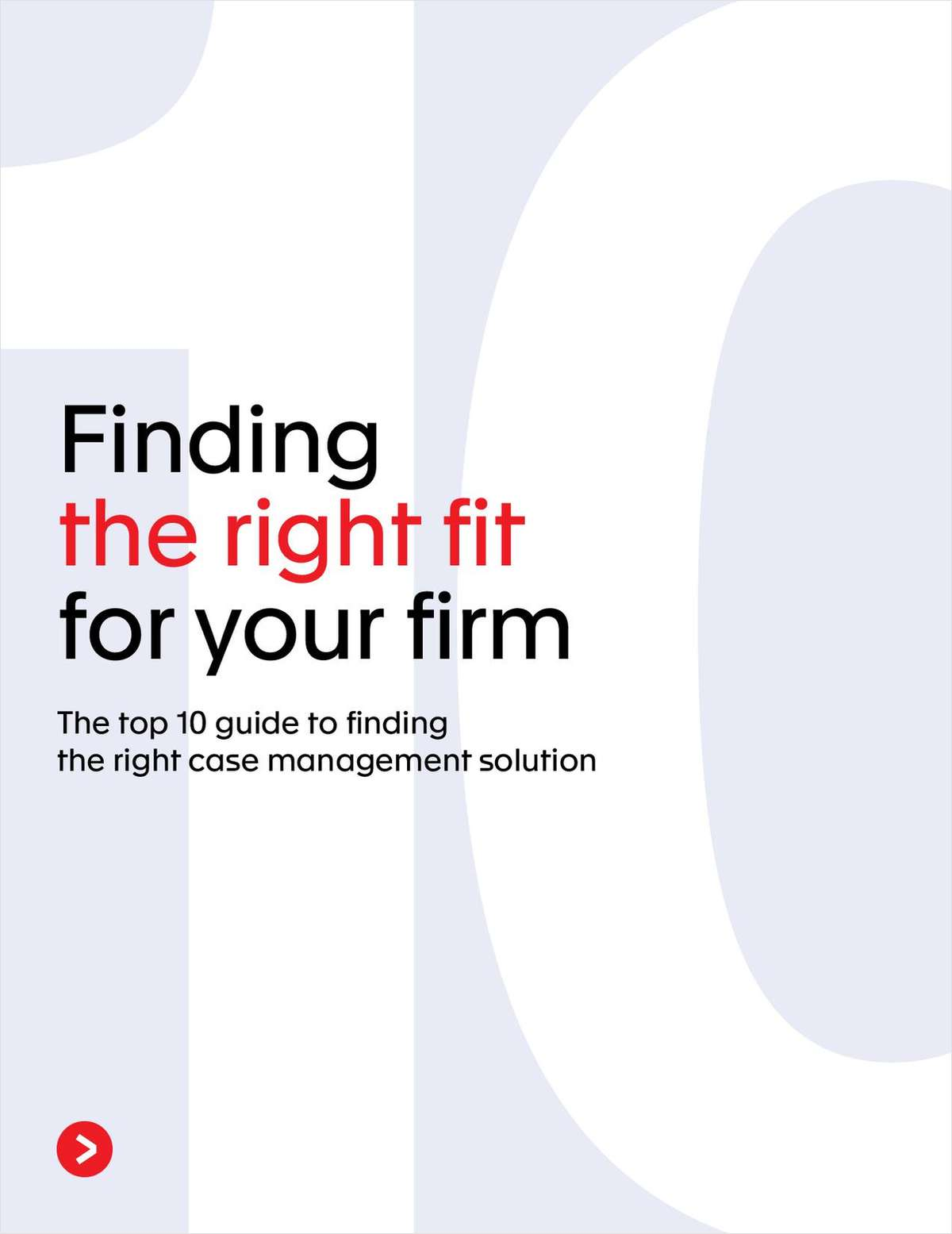 Whether your firm is large or small, your case management system needs to fit your specific needs. This guide outlines the top 10 considerations for finding the right case management software for your firm.