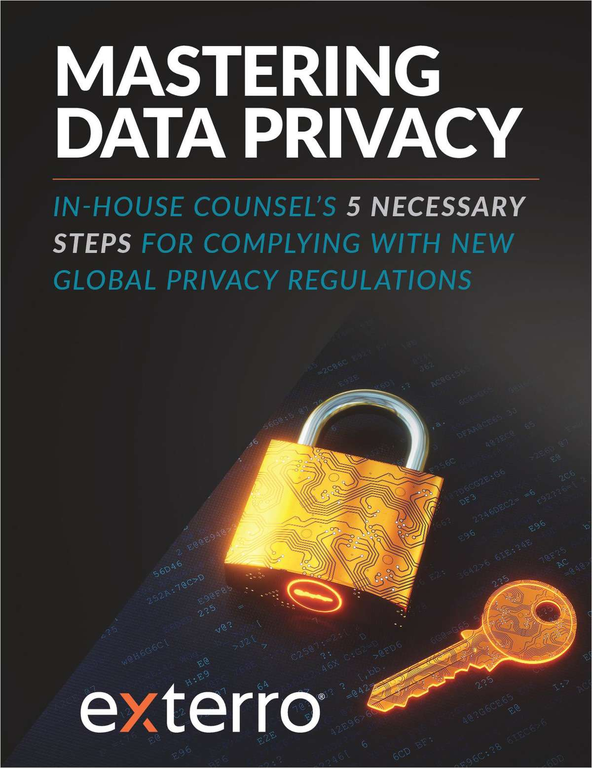 In-House Counsel's five necessary steps for complying with new global privacy regulations. Download this guide to learn more and how to master your data privacy processes.