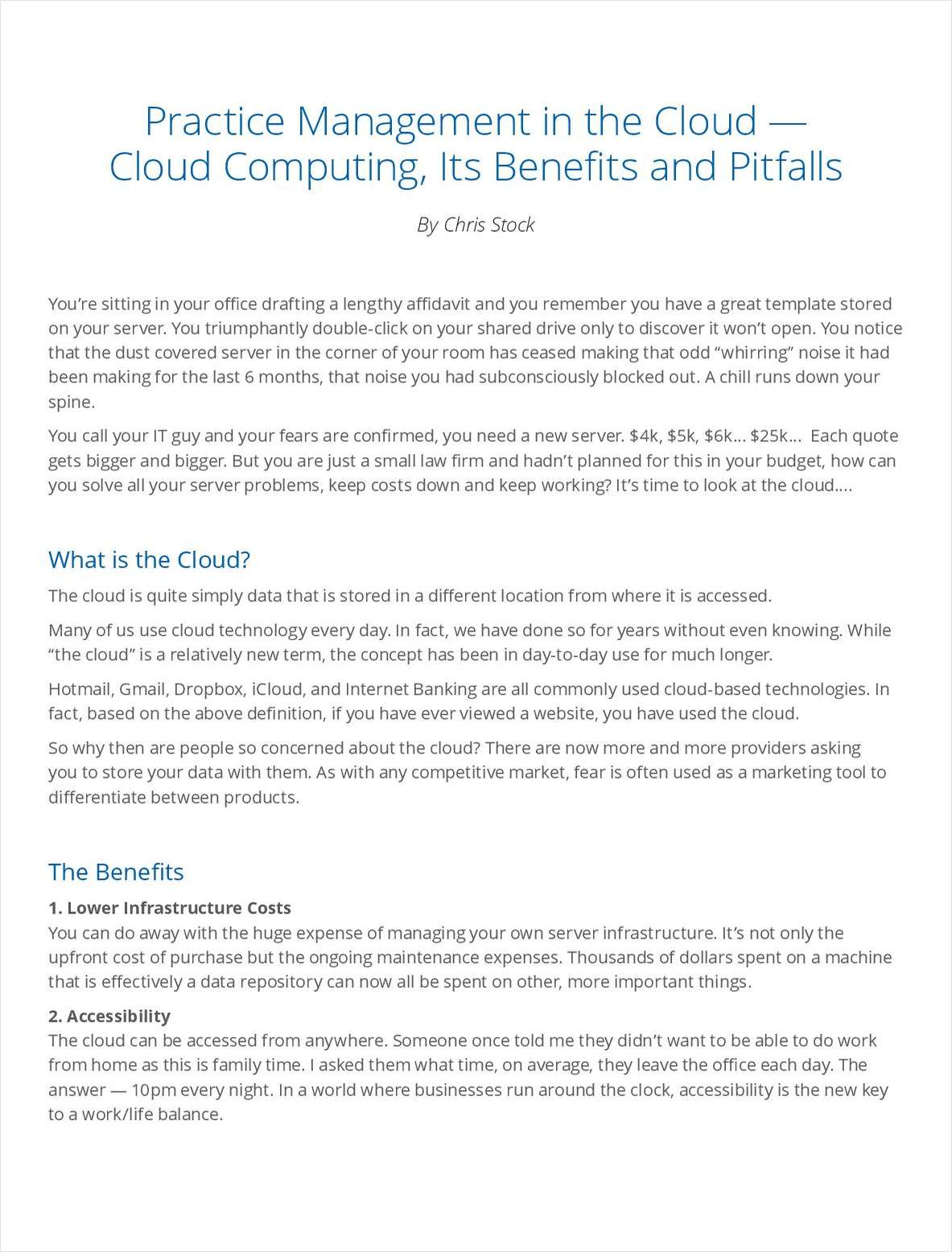 Download this paper and learn the benefits of cloud computing, potential pitfalls and how to avoid them to help make your firm more efficient and control costs.