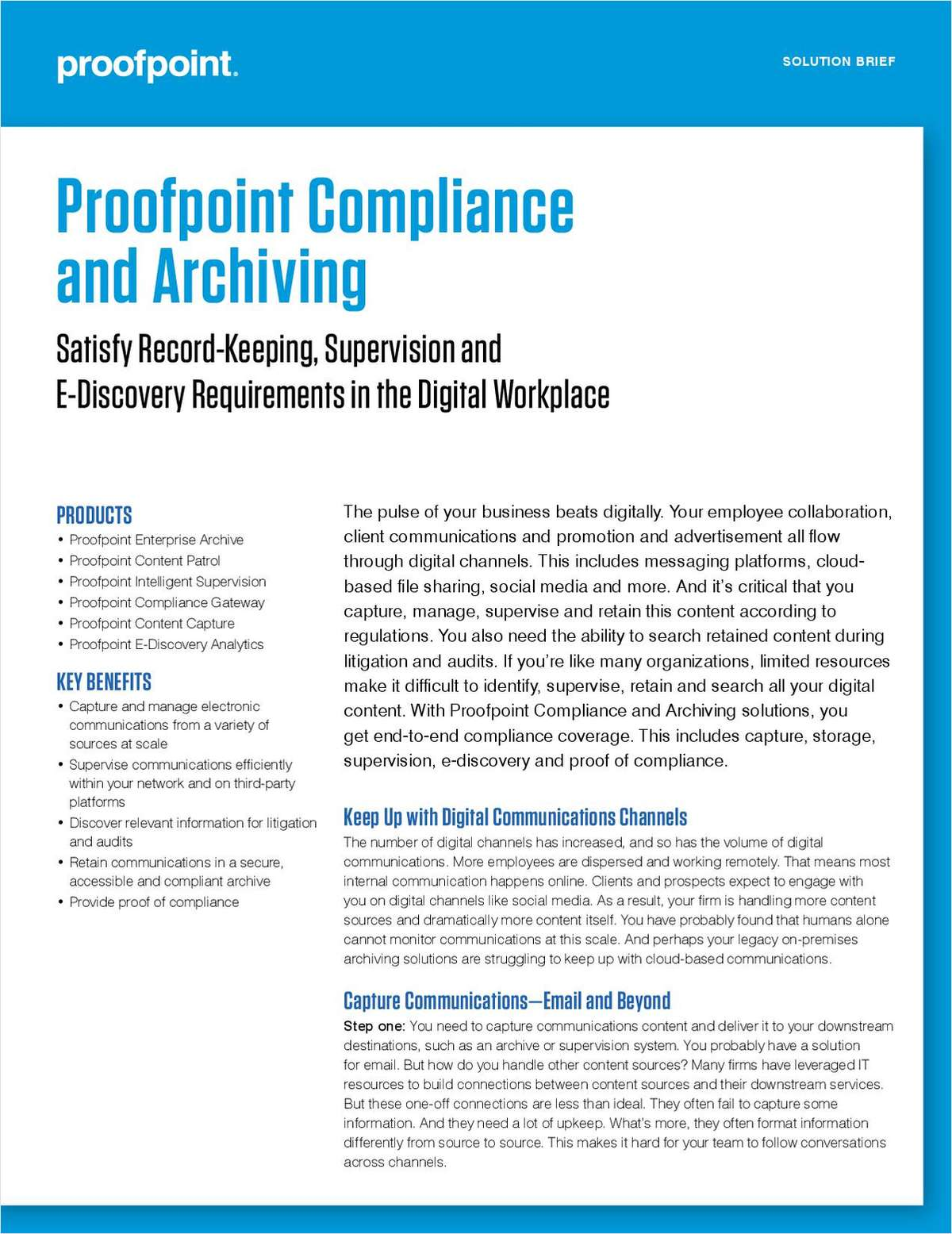 Are you struggling to keep up with and capture your company's communications? Download this solution brief and learn how to satisfy record-keeping, supervision and e-discovery requirements in the digital workplace.