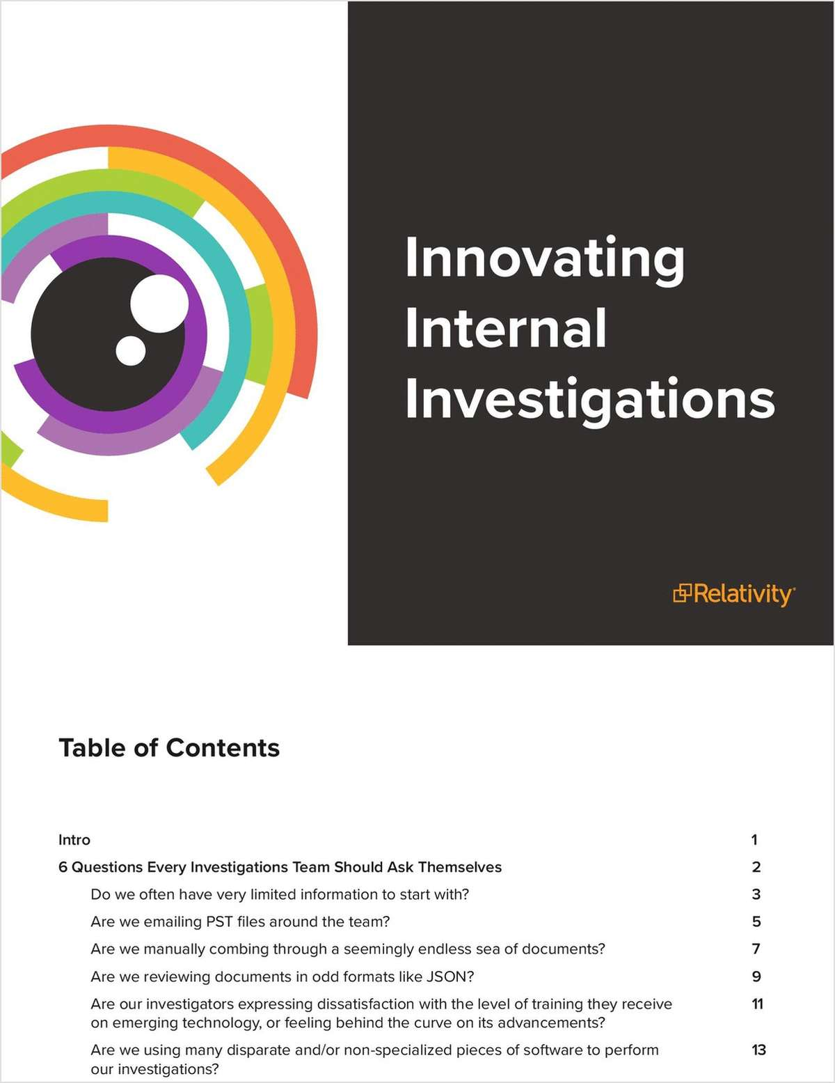 In-house legal teams are constantly being asked to do more with less, so it's imperative that your internal investigations  process is strong. The questions outlined in this ebook will help you determine if any gaps exist and how to streamline your workflows.